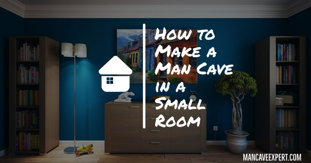How to Make a Man Cave in a Small Room