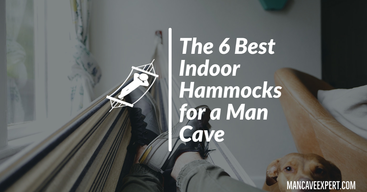The 6 Best Indoor Hammocks for a Man Cave