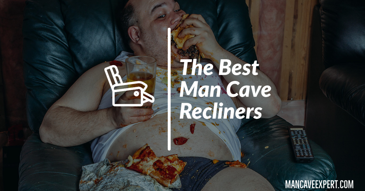 The Best Man Cave Recliners