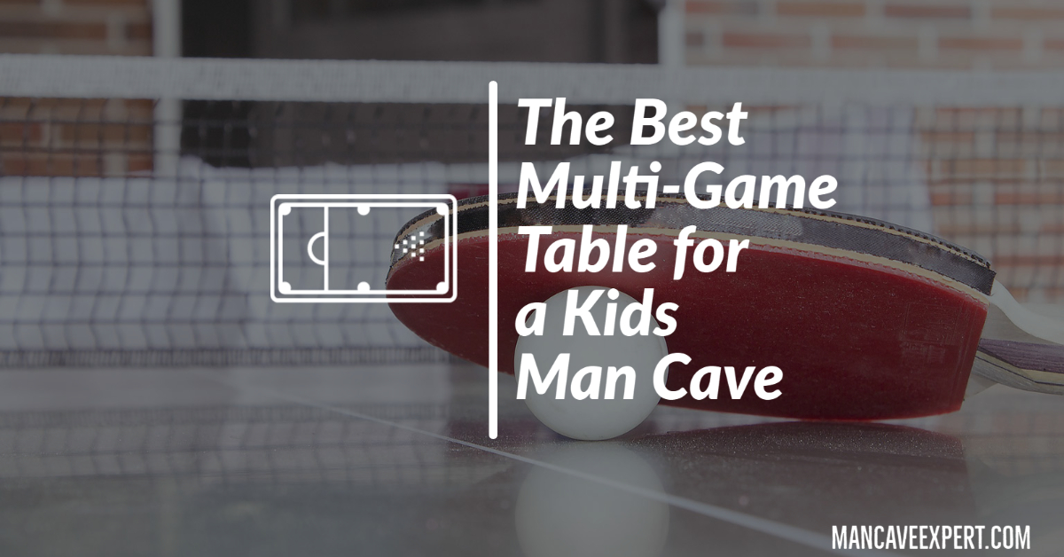 The Best Multi-Game Table for a Kids Man Cave