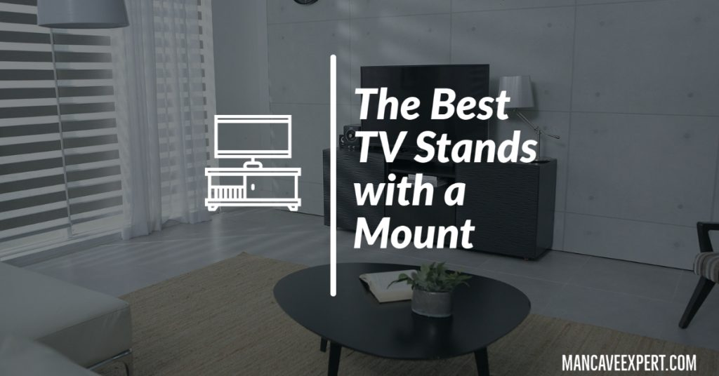 The Best TV Stands with a Mount