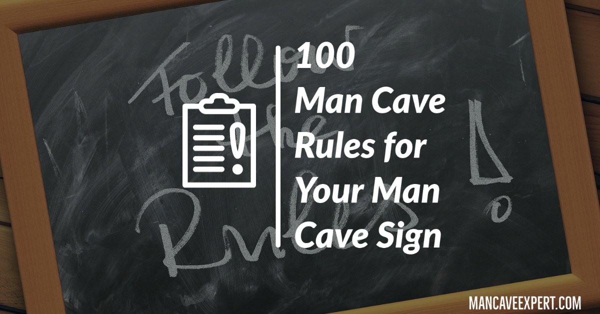 100 Man Cave Rules for Your Man Cave Sign