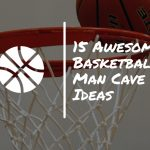 15 Awesome Basketball Man Cave Ideas