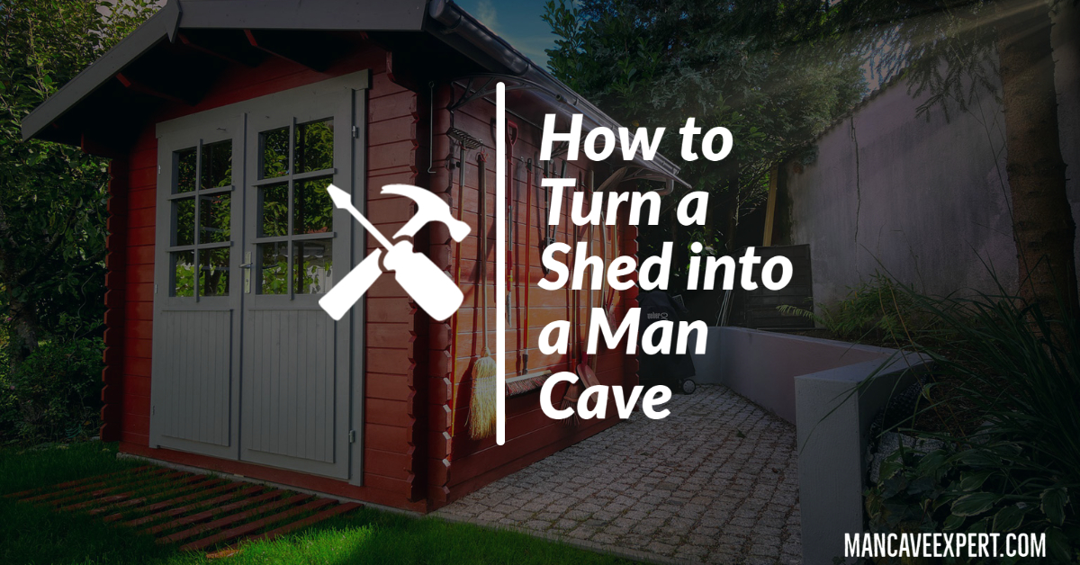 How to Turn a Shed into a Man Cave