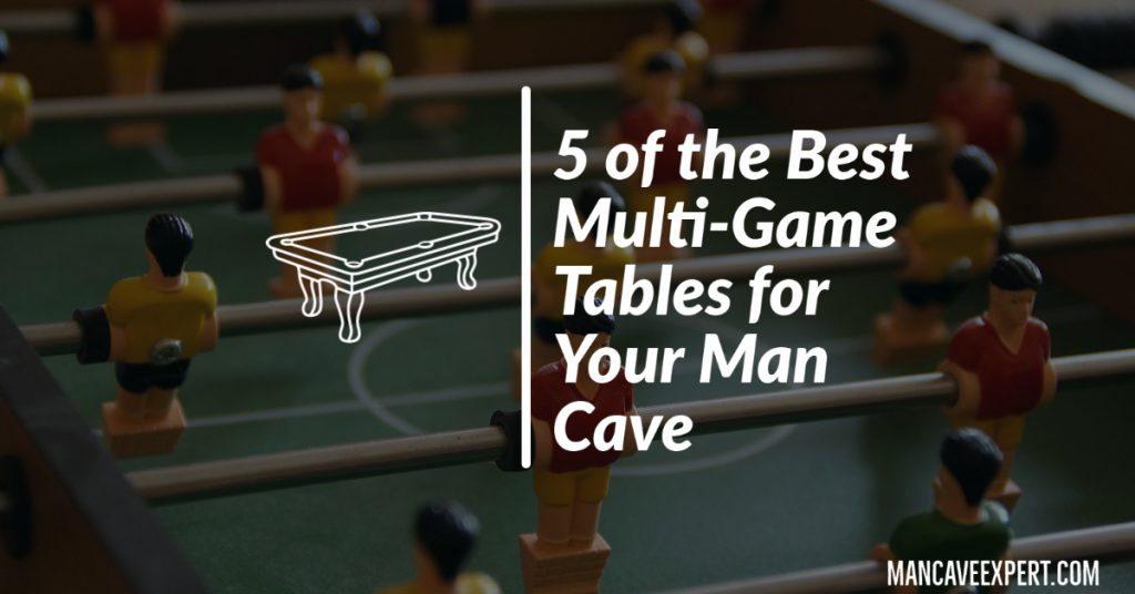 5 of the Best Multi-Game Tables for Your Man Cave