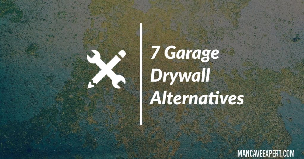 7 Garage Drywall Alternatives