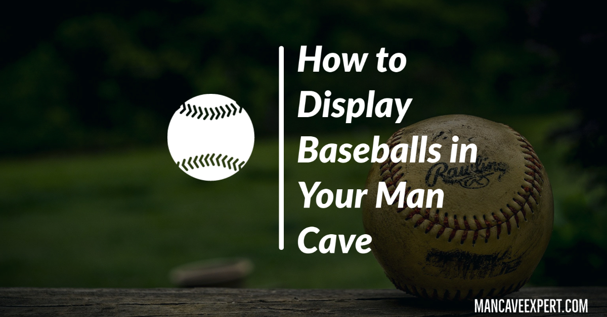 How to Display Baseballs in Your Man Cave