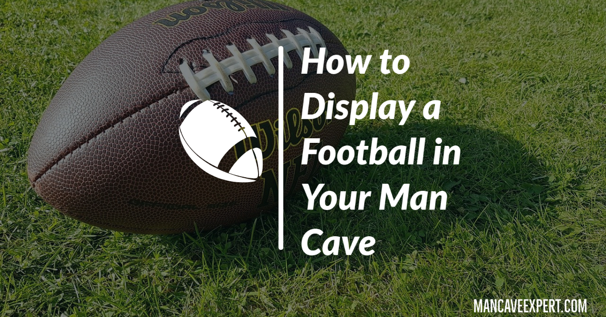 How to Display a Football in Your Man Cave