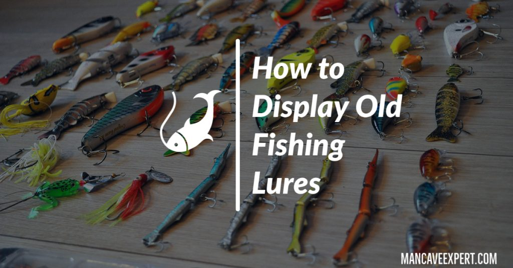 How to Display Old Fishing Lures