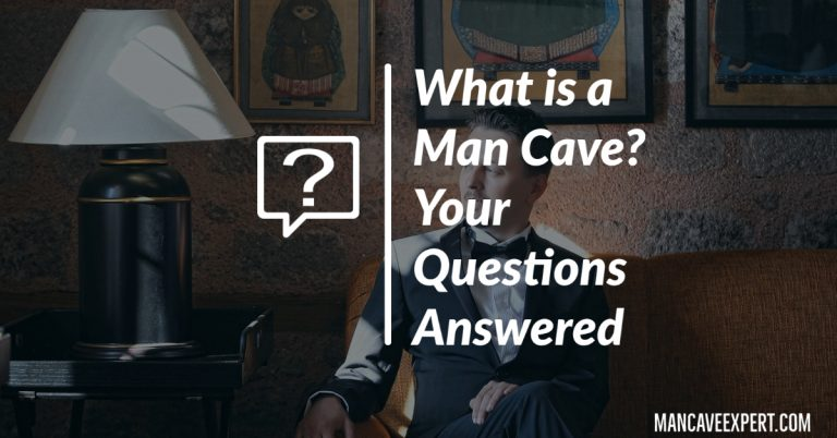 What is a Man Cave Your Questions Answered