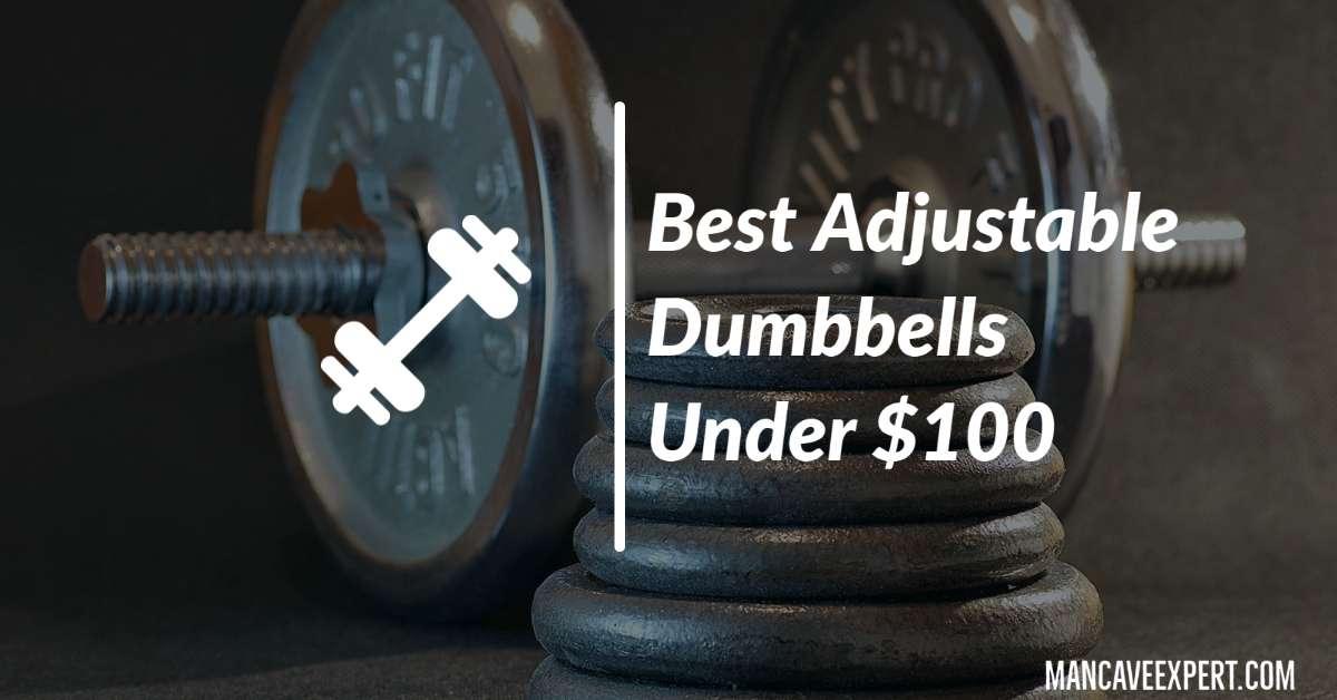 Best Adjustable Dumbbells Under $100