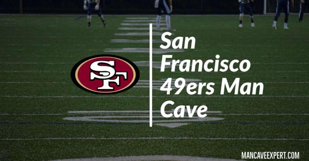 San Francisco 49ers Man Cave