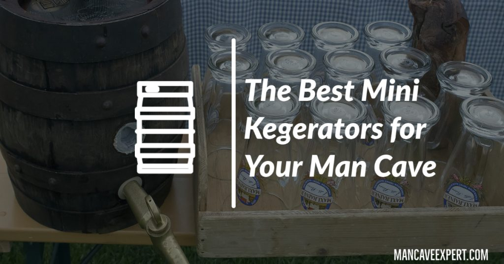 The Best Mini Kegerators for Your Man Cave