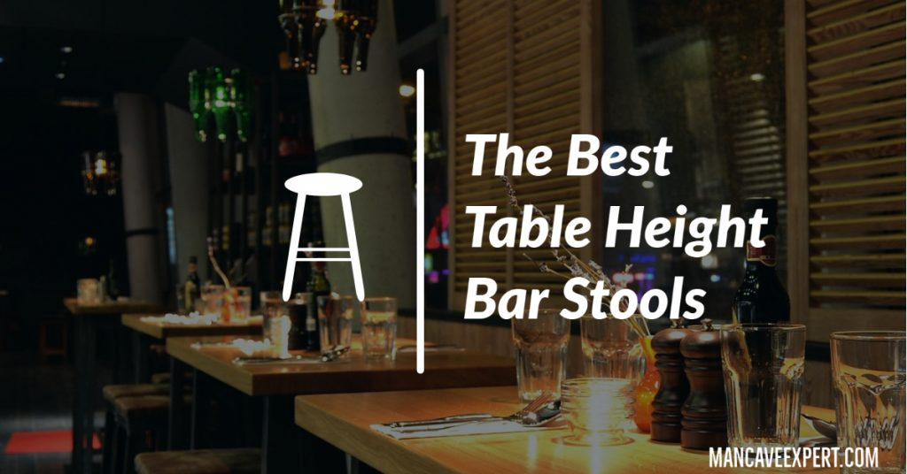The Best Table Height Bar Stools