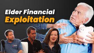 Elder Financial Exploitation: Who Do You Trust?
