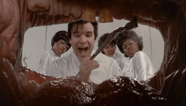 Dentist Steve Martin in Little Shop of Horrors: Did not want to spare anyone the pain.
