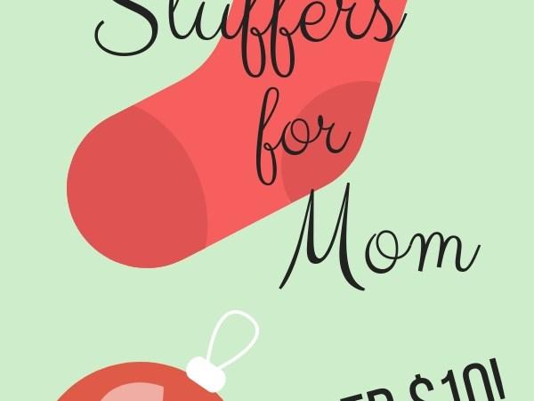 Ten Stocking Stuffers for Mom Under $10