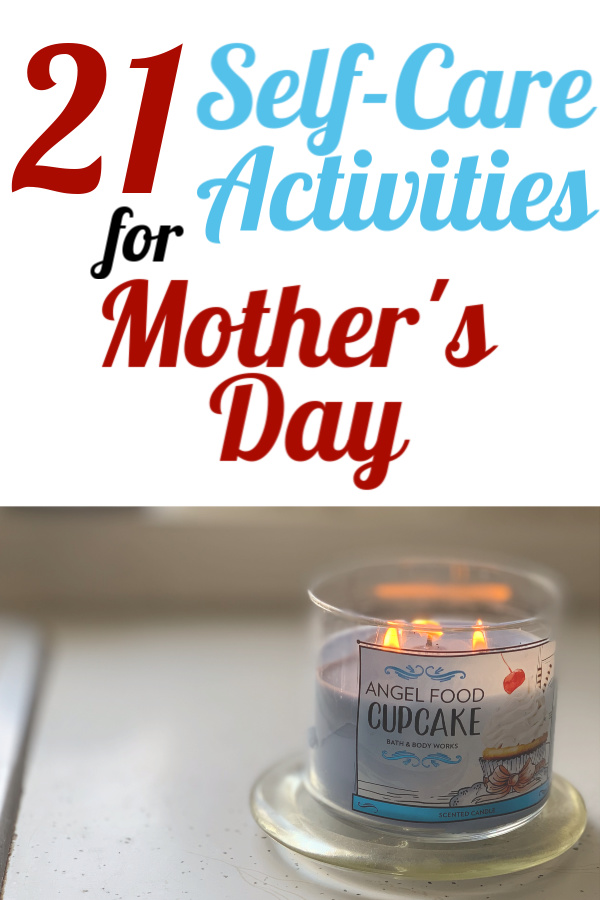 Here are 21 fantastic ideas to treat yourself on Mother's Day with self-care. All free and all without even leaving your house!!!