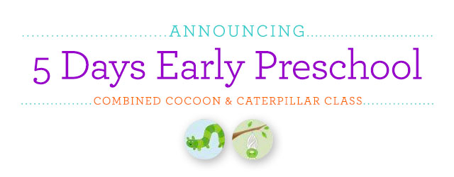 We're excited a new Early Preschool class - 5 days!