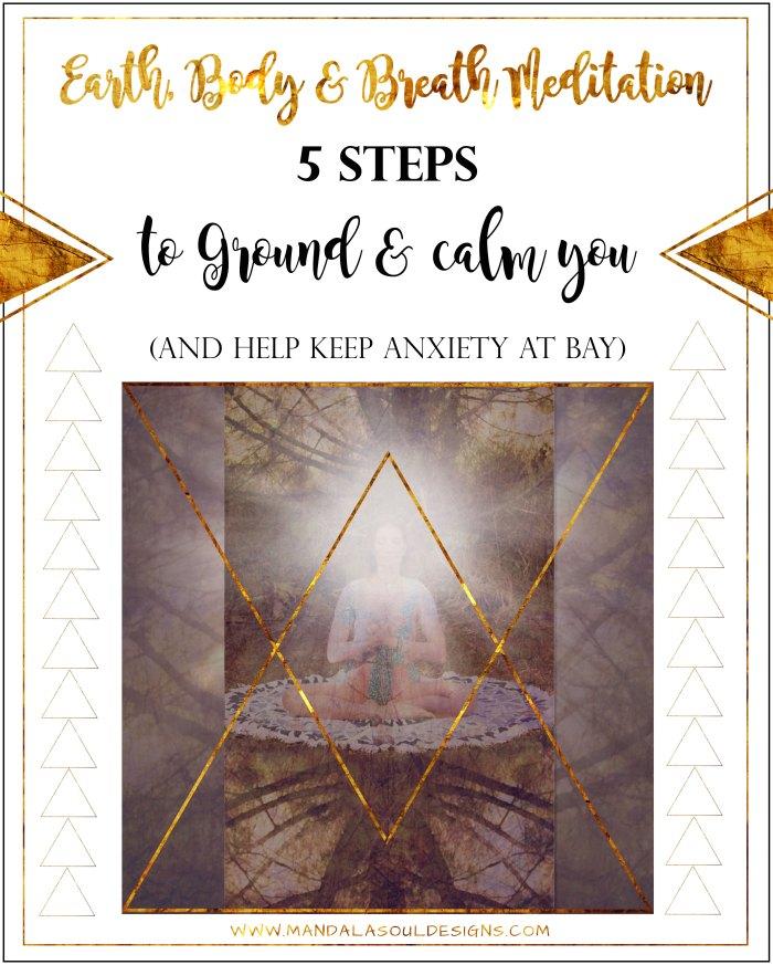 EARTH, BODY & BREATH MEDITATION || 5 Steps to a Calmer & Anxiety Free you || Mandala Soul Designs