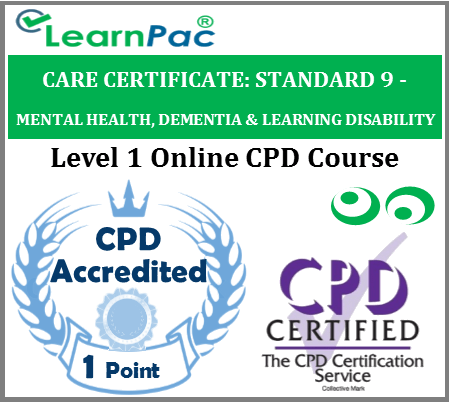 Care Certificate Standard 9 - Awareness of Mental Health, Dementia & Learning Disability