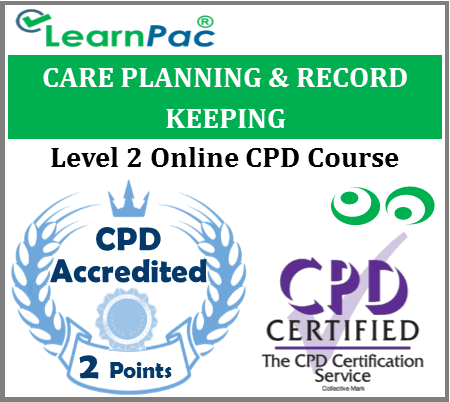 Care Planning & Record Keeping Level 2 – Online CPD Accredited Training Course 1