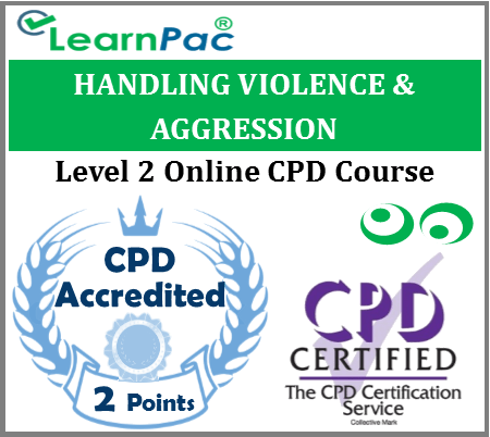 Handling Violence and Aggression - Level 2 Online CPD Training Course