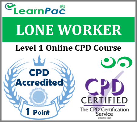 Lone Worker Training - Level 1 - Online CPD Accredited Training Course