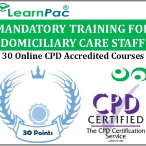 Mandatory Training for Domiciliary Care Staff - 30 CPD Accredited Online Courses