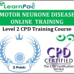 Motor Neurone Disease Training Course - Level 2 CPD Accredited Course