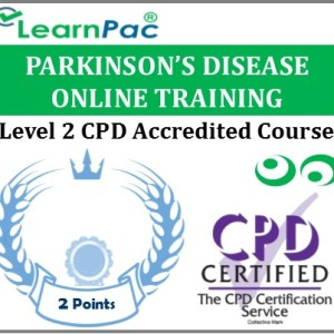 Parkinson's Disease Training Course – Level 2 -Online CPD Accredited E-Learning Course