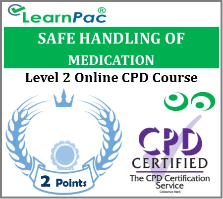 Safe Handling of Medication Training – Level 2 – Online CPD Accredited Course 1