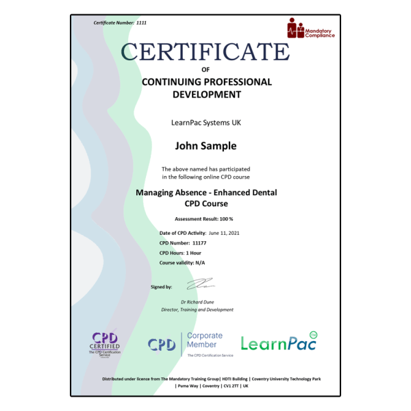 Managing Absence – Enhanced Dental CPD Course – eLearning Course – CPD Certified – Mandatory Compliance UK –