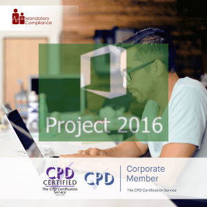 Mastering Microsoft Project 2016 - Part 2 - Online Training Course - CPD Accredited - Mandatory Compliance UK -