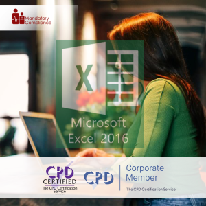 Mastering Microsoft Excel 2016 - Basics - Online Training Course - CPD Accredited - Mandatory Compliance UK -