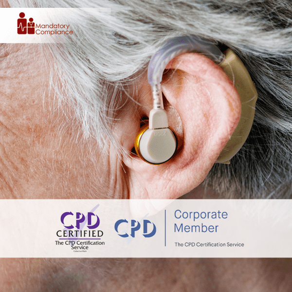 Hearing Impairment Awareness in Health and Social Care Settings – Level 1 – Online Training Course – CPD Accredited – Mandatory Compliance UK –