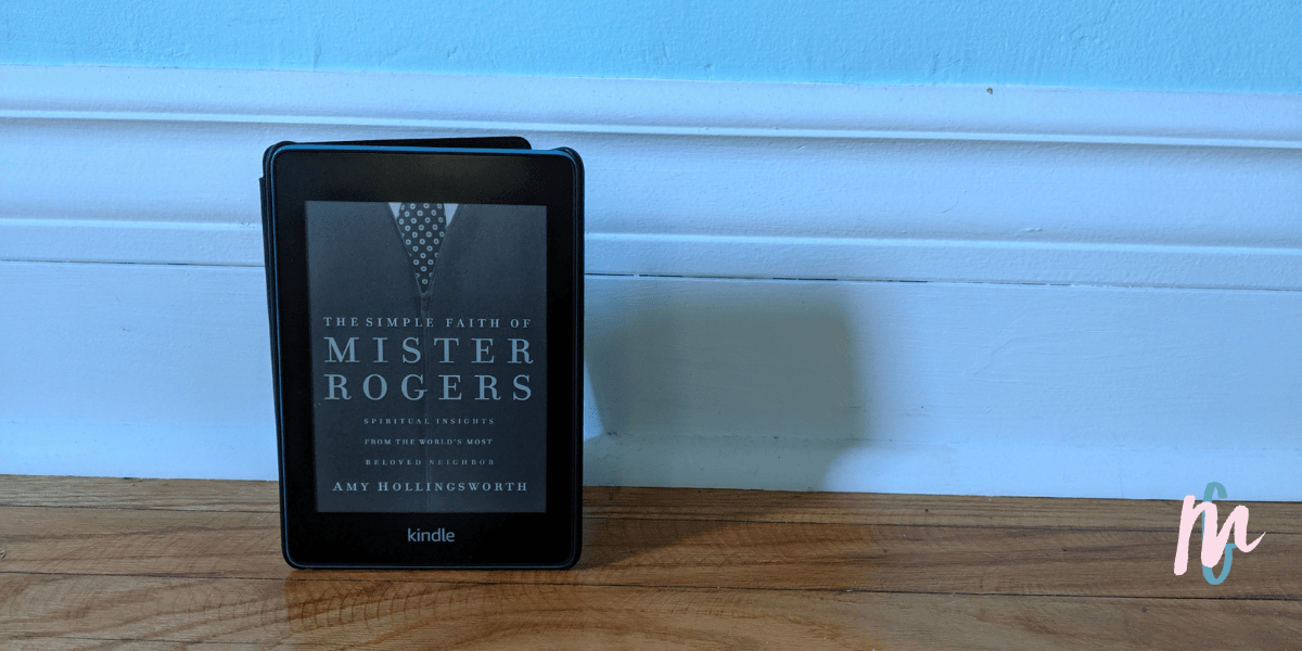 Book Review – The Simple Faith of Mister Rogers