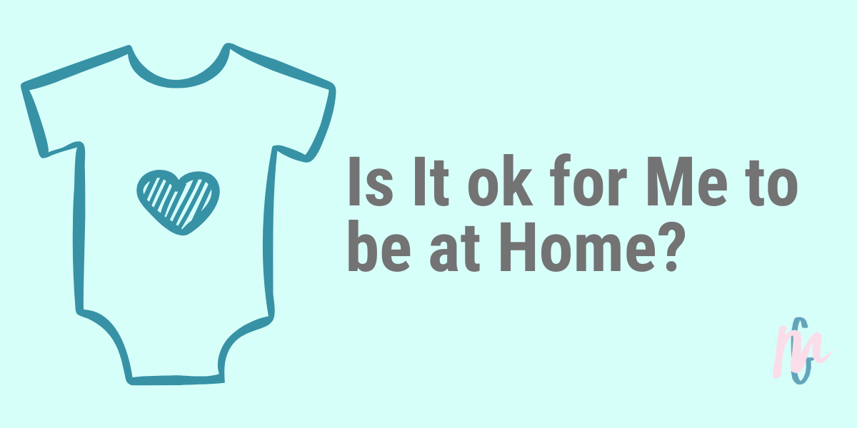 Is It ok for Me to be at Home?