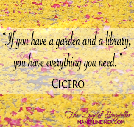 if you have a garden and a library you have everything you need