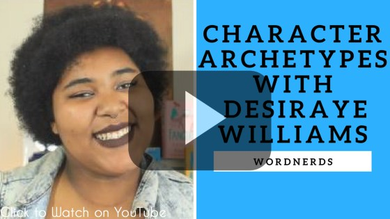 Character Archetypes w Desiraye Williams