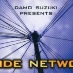 DAMO SUZUKI PRESENTS INSIDE NETWORK (2004) / Captain Trip Records