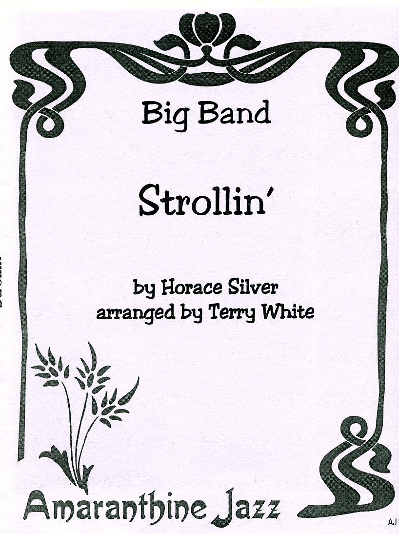 Strollin' for big band by Horace Silver, arr. Terry White