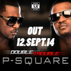 double-trouble-p-square P Square – Double Trouble (Album Art & Tracklist)