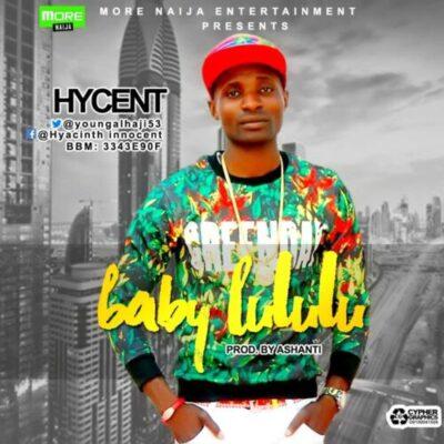 img-20160225-wa0000 DOWNLOAD MP3: Hycent - Baby Lululu (Prod. by Ashanti)