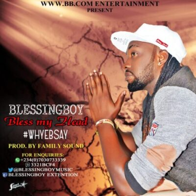 img 20160406 wa002 - DOWNLOAD MP3: Blessing Boy – Bless My Head (Prod. BY Family Sound)