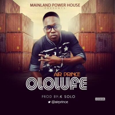 wp 1465654500852 - Music: Air Prince -- OLOLUFE (Prod. by K Solo)