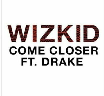 wp 1490882602873 - NewMusic:Wizkid ft. Drake – Come Closer