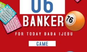 Baba Ijebu 06 Banker For Today