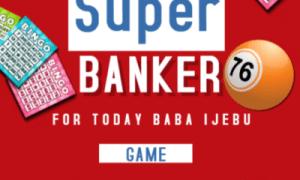 Baba Ijebu Super Banker For Today