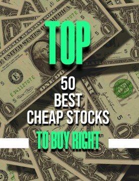 Top 50 Best Cheap Stocks To Buy Right Now